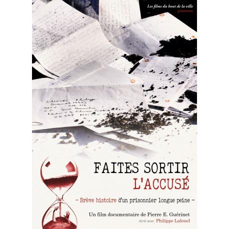 FAITES SORTIR L'ACCUSÉ - Brève histoire d'un prisonnier longue peine
