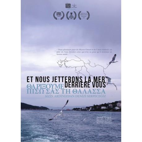 """""""Et nous jetterons la mer derrière vous"""", Film documentaire"""