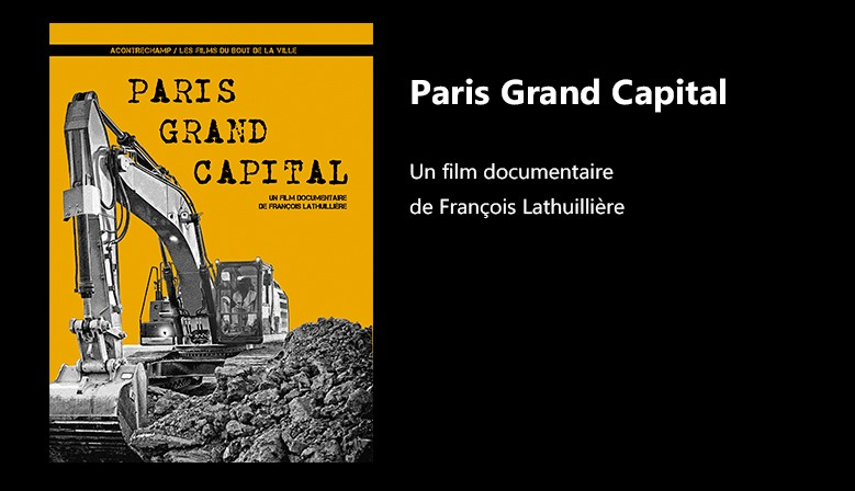 """Paris Grand Capitale"", un documentaire de François Lathuillière"